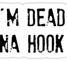 I'm Dead, Wanna Hook Up? Sticker