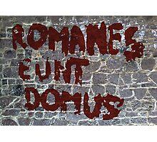 Romanes eunt domus Photographic Print