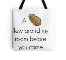 A Potato Flew Around Tote Bag