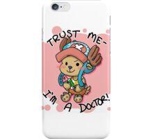 Trust Me- I'm a Doctor! (Chopper) iPhone Case/Skin