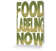 Food Labeling Now - Monsanto Greeting Card
