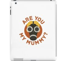 R U MY MUMMY? iPad Case/Skin