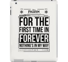 For the First Time in Forever iPad Case/Skin
