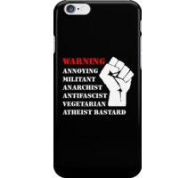 Warning: Annoying Militant... iPhone Case/Skin