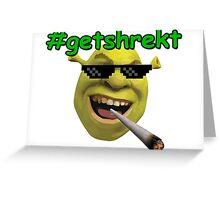 Get Shrekt Greeting Card