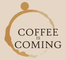 Coffee is Coming T-Shirt