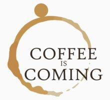 Coffee is Coming Kids Clothes