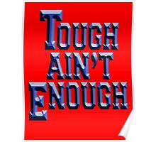 Tough Ain't Enough, Fitness, Fit, Training, Get tough! Exercise, Boxing, Karate, Kung fu, MMA, Poster