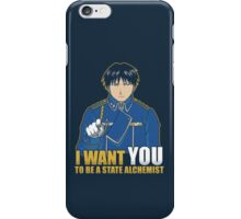 I Want You to be a State Alchemist iPhone Case/Skin