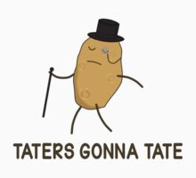 Haters Gonna Hate and Taters Gonna Tate by TheShirtYurt