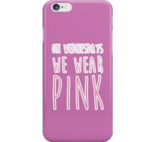 On Wednesdays, we wear pink iPhone Case/Skin