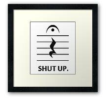 Shut Up by Music Notation Framed Print