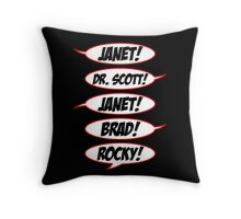 Janet! Dr. Scott! Janet! Brad! Rocky! Throw Pillow