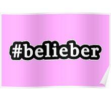 Belieber - Hashtag - Black & White Poster