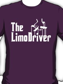 The Limo Driver T-Shirt