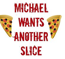 Michael Wants Another Slice  by ollysdirection