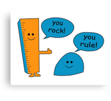 You Rock You Rule Canvas Print