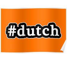 Dutch - Hashtag - Black & White Poster