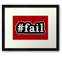 Fail - Hashtag - Black & White Framed Print
