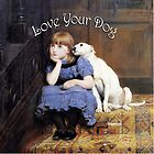 Love your Dog (2) by Lydia Marano