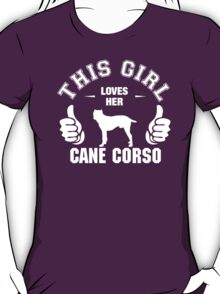 This Girl Loves Her Cane Corso T-Shirt