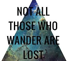 Not all those who wander are lost... by chocninja123