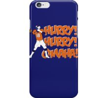 Hurry! Hurry! Omaha!! iPhone Case/Skin
