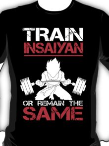 Train Insaiyan Remain Same - Vegeta T-Shirt