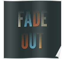 Fade Out Poster