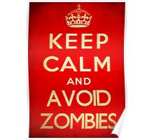 Keep calm and avoid zombies. Poster