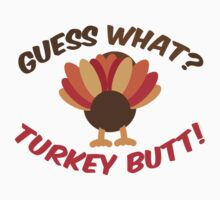 Guess What? Tukey Butt! Kids Clothes