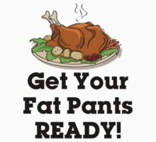Get Your Fat Pants READY! Kids Clothes