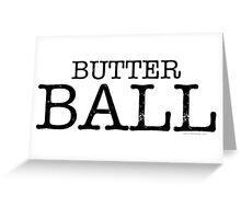 Butter Ball Greeting Card