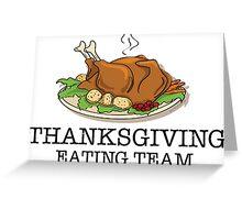 Thanksgiving Eating Team Greeting Card
