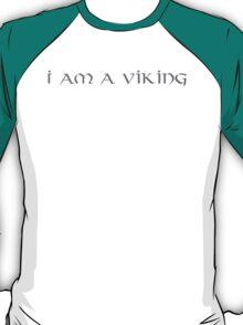 I am a Viking - 2 T-Shirt
