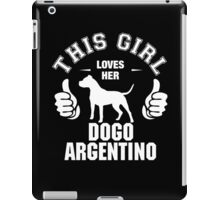 This Girl Loves Hes Dogo Argentino iPad Case/Skin