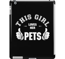 This Girl Loves her Pets iPad Case/Skin