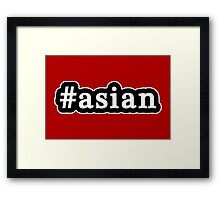 Asian - Hashtag - Black & White Framed Print
