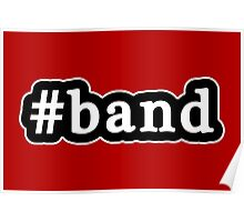 Band - Hashtag - Black & White Poster