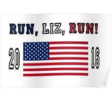 RUN, LIZ, RUN!  Elizabeth Warren for President! Poster