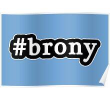 Brony - Hashtag - Black & White Poster