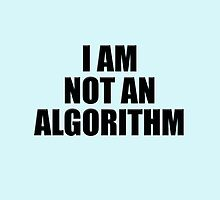 I am not an algorithm by stuwdamdorp