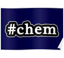 Chem - Hashtag - Black & White Poster