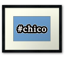 Chico - Hashtag - Black & White Framed Print