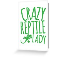 CRAZY REPTILE LADY Greeting Card