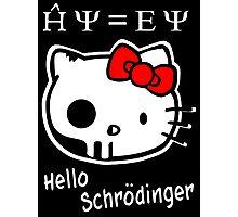 Hello Schrodinger Photographic Print