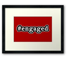 Engaged - Hashtag - Black & White Framed Print