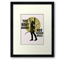Too Many Arrows - Not Enough Orcs Framed Print