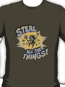 Steal All the Things T-Shirt