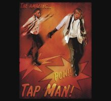 The Amazing Tap Man! by thistle9997